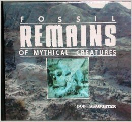 fossil-remains-mythical-creatures-1996-bob-slaughter